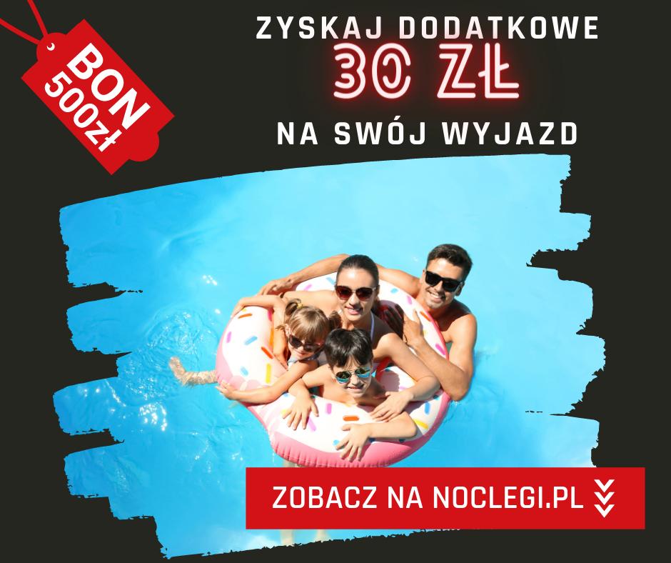 Zarezerwuj nocleg na Noclegi.pl, zapłać bonem turystycznym online i zyskaj dodatkowo 30 zł zniżki