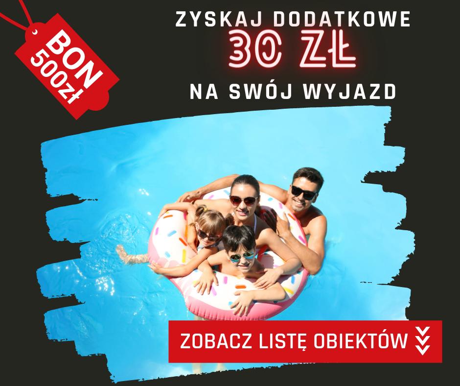 Zarezerwuj nocleg na Noclegi.pl o minimalnej wartości 500 zł, zapłać bonem turystycznym online i zyskaj dodatkowo 30 zł zniżki